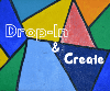Drop In & Create